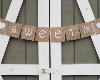 Sweets Banner, Sweets Burlap Banner, Dessert Banner, Dessert Table Banner, Wedding Dessert Table Banner, Wedding Decor, B145