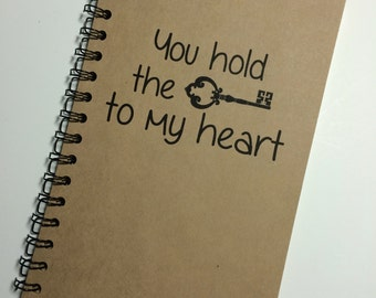 You Hold the Key To My Heart, Journal, Notebook, Valentine, couple gift, love, Love Notes, Love Journal, Boyfriend, Girlfriend, Spouse, Key