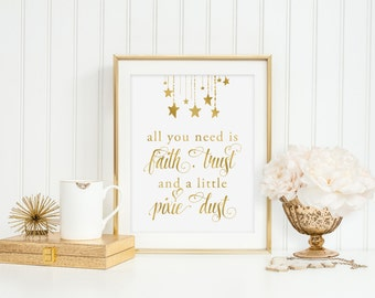 Nursery Print Instant Download Gold Foil WallArt Inspirational Quote Printable Digital - All You Need Is Faith Trust And A Little Pixie Dust