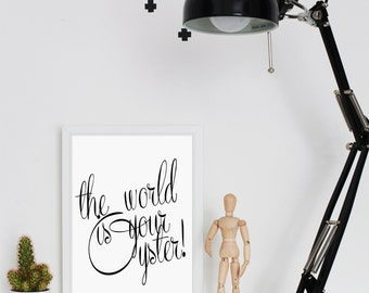 The World is Your Oyster Printable Wall Art - Typographic Print  - Printable Poster - Motivational Print - Quote