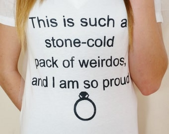 """Bridesmaids movie """"Stone-Cold pack of weirds"""" soft vintage-look t-shirt, hand painted"""