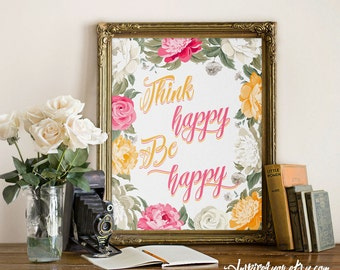 Think Happy Be Happy, Inspirational quote, Wall art, Inspirational floral print, Motivational quote, Home decor, Typographic print