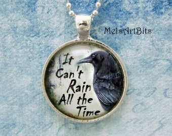 It Can't Rain All The Time Eric Draven The Crow Movie Quote Gothic Goth Crow Raven Photo Art Pendant Necklace