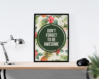 Don't Forget To Be Awesome // Print, Be Awesome, Motivational Print, Inspirational Print, Wall Art, Home Decor, Positive Prints, Life Quote,