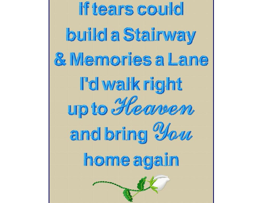 in memory poem digitized if tears build stairway remembrance. Black Bedroom Furniture Sets. Home Design Ideas