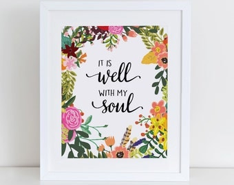 It Is Well With My Soul  Art Print, Bible Verse, Inspirational Art Print, Instant Download, Floral Art Print, Christian Printable Verse