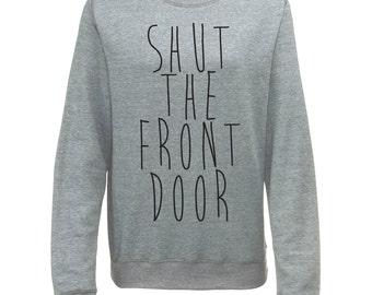 Shut The Front Door Womens Stfu Slogan Printed Sweatshirt Jumper