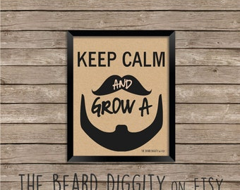 Keep Calm and Grow A Beard Wall Print, Beard Art Print, Funny Art Print, The Beard Diggity - Hipster Print - Father's Day Gift