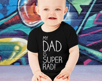 Funny My Dad is Super Rad T-shirt Family Gift For Dad Father's Day Gift Daddy Baby Bodysuit Toddler Youth Shower Baby Shower Gift New Dad