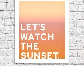 Sunset Art Nature Lover Gift Quote Poster Typographic Print Orange Room Ideas Outdoorsy Decor Picture With Words Living Room Wall Decoration