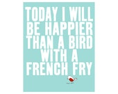 Digital Print - the original on etsy, best selling, be happy, art bird print illustration, Bird with a French Fry - SO VERY HAPPY  (white)