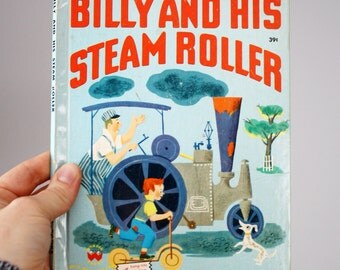 1951 Billy and His Steam Roller by Inez Bertail Illustrations by Bernice Myers Wonder Book