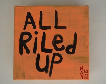 Orange All Riled Up Folk Art Quote Painting Square Canvas Original By Nayarts