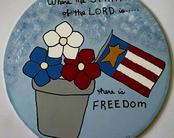 There is Freedom - 2 Corinthians 3:17 - Original Hand Painted Inspirtation/Americana Wall Hanging
