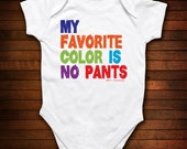 My Favorite Color Is No Pants One Piece Bodysuit - Funny Baby Gift