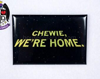 Chewie We're Home Episode VII pinback button