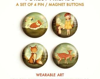 Forest Friends - Pinback Button Set, Magnets, Pinbacks, Pins, Set of 4 Magnets / Pins, Owl, Hedgehog, Deer, Fox, Girl, Cute, Animals, Woods