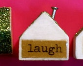 Set of Three Tiny handmade adorable houses with  green glitter roofs LIVE LAUGH LOVE