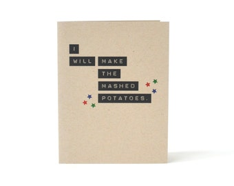 Funny Holiday Greeting Card - I Will Make The Mashed Potatoes - Christmas Card - Blank Recycled Holiday Card