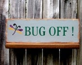 Bug Off Sign, Painted Wood, Hand Painted, Funny Sign, Get Lost, Bugger Off, No Bugs, Gray, Green, Dragonfly