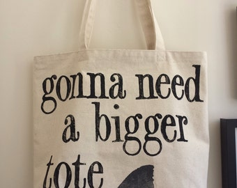 Gonna Need A Bigger Tote - Original Heavyweight Tote Bag by Joshua By Oak