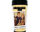 """Funny """"We Go Together Like Drunk & Disorderly"""" Travel Mug ~ A Great Gift For Your P.I.C. Best Friend ~ Retro Vintage FUN!"""