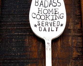 BADASS Home Cooking Served Daily Serving Spoon. Hand Stamped Vintage Spoons. Vintage Flatware. ORIGINAL DESIGN.  Bass Ass Home Cookin' Gift