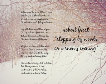 Print Robert Frost quote Miles to go art Poetry winter Poem nature Poet design photography snow Stopping by woods snowy evening Before sleep