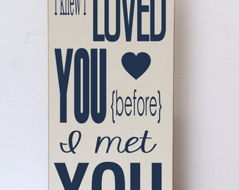 Loved You Before I Met You, Nursery Wood Sign, Art for Nursery, Baby Room Decor, Decor for Child Room, Child Room Wall Art, Wood Sign