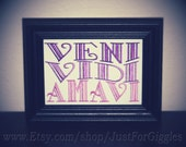 "Veni Vidi Amavi ""We came. We saw. We loved."" framed Latin quote 5x7 inch- adjustable in color"