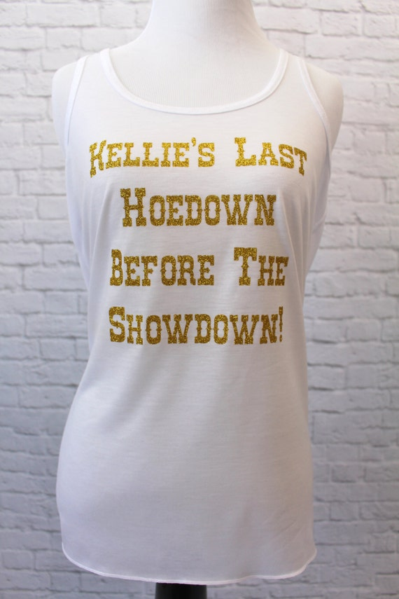 Last Hoedown Before The Show Down with Cowboy Boots on Back Printed in Glitter Gold Tank Top Racer Back Flowy and Super Soft Customizable