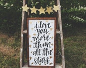 Love you more than the Stars wood sign