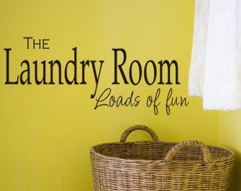 Laundry Room Decal, Laundry Wall Decal, Laundry Room Loads of Fun Decal, Laundry Room Decor, Laundry Decals, Laundry Wall Quotes