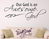 Our God is an Awesome God, vinyl wall graphic art, Home or Church Wall Decal