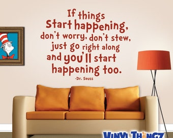 Dr Seuss Wall Decal - If Things Start Happening - Dr Seuss Wall Quote
