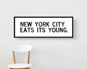 New York City Eats Its Young, Typography Poster, Fine Art Print, Premium Canvas Gallery Wrap