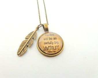 To Live Will Be an Awfully Big Adventure.  Peter Pan Quote Necklace. Brass.