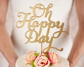 Oh Happy Day Cake Topper - Wedding - Soirée Collection