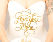 Wedding cake topper - Love You More cake topper