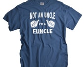 Gifts for Uncle - Uncle Shirts - Uncle Gift - Not an Uncle I'm a FUNcle - Fun Uncle T-shirts Tshirts