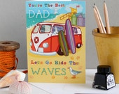 Father's Day Card - You're the Best Dad, Let's Go Ride The Waves - Birthday Card for Dad - Surfing Card - Let's Go Surfing - VW Camper Card