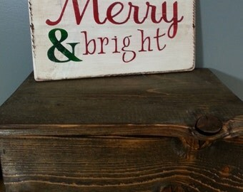 PLEASE HOLD for MICHELLE - Merry & Bright - Christmas Sign - Rustic, distressed, hand painted on real wood.
