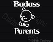Badass Tula Parents Car Decal