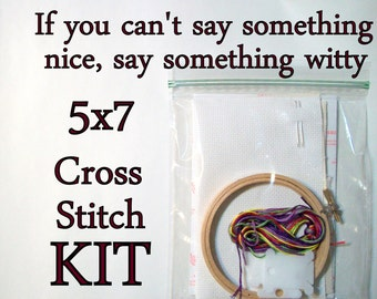 Cross Stitch Kit -- If you can't say something nice, patterned to fit in a 5x7 frame