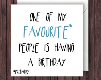 Favourite* Person. Funny Birthday Card. Funny Greeting Card. Funny Card. Blank Card.
