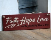 Faith Hope Love but the greatest of these is love, wood sign