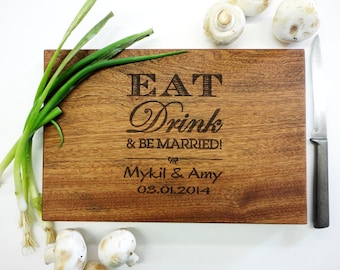 "Personalized ""Eat, Drink, and be Married"" Cutting Board - African Mahogany Wood"