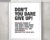 Depression Motivation / Don't You Dare Give UP! Inspirational Quote Print / BELIEVE Gift for Friend / Divorce Gift // 5x7 / 8x10 / 11x14