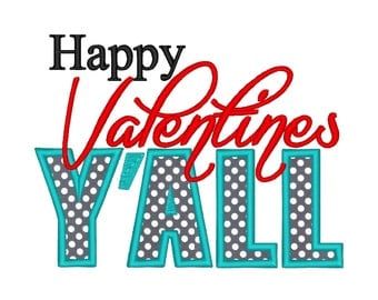Happy Valentines Y'all Applique . INSTANT DOWNLOAD. Machine Embroidery Design Digitized File 4x4 5x7 6x10
