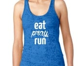 Eat Pray Run Burnout Workout Tank Top, ROYAL BLUE Tank Top,  Women's Running Tank